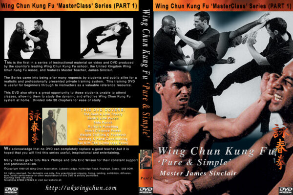 The hugely popular Wing Chun Pure & Simple DVD was created in 1999 and features Master James Sinclair of the UKWCKFA
